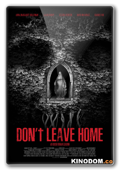 Не выходи из дома / Don't Leave Home [2018 WEB-DLRip]