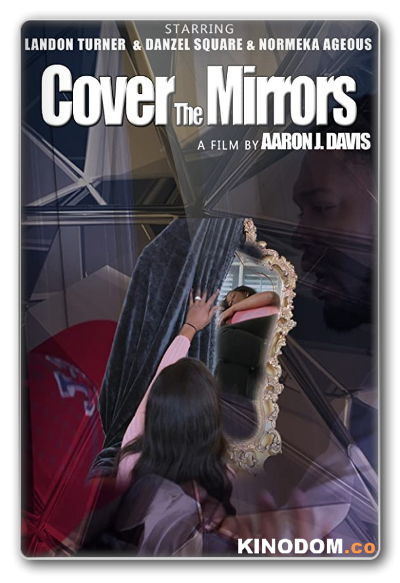 Закрывайте зеркала / Cover the Mirrors / 2020 WEB-DLRip