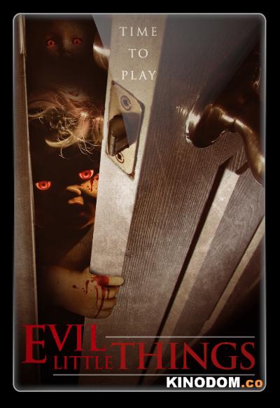 Маленькие злобные штучки / Evil Little Things / 2019 WEB-DLRip