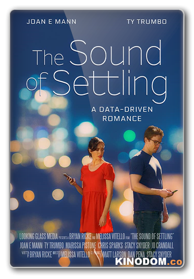 Звук установки / The Sound of Settling / 2019 WEB-DLRip